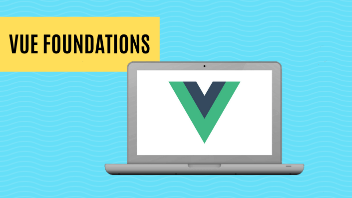 Vue Foundations