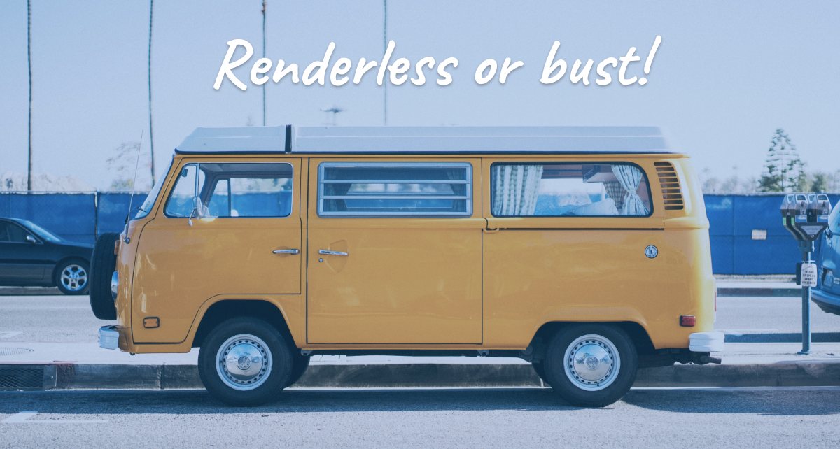 Renderless or Bust! Why Renderless Component Libraries will